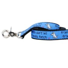 Friends Don't Let Friends Fetch Teddy The Dog 5ft Essential Leash